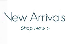 New Arrivals Shop Now >