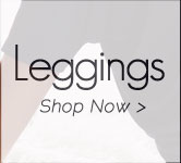 Leggings Shop Now >